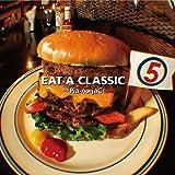EAT A CLASSIC 5 【初回限定盤】