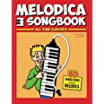 Melodica Songbook: All Time Classics, 80 Famous Songs for easy Melodica