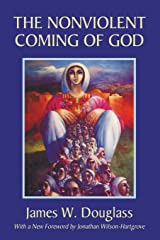 The Nonviolent Coming of God Paperback