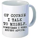 Aviento of Course I Talk to Myself, Sometimes I Need Expert Advice 11 Ounces Funny Coffee Mug 490 Grams Ultra White AAA