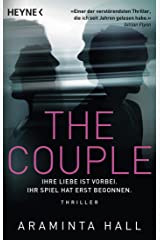 The Couple: Ihre Liebe ist vorbei. Ihr Spiel hat erst begonnen. - Thriller (German Edition) Kindle Edition