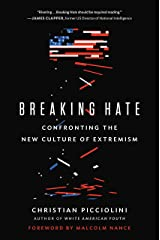 Breaking Hate: Confronting the New Culture of Extremism Kindle Edition
