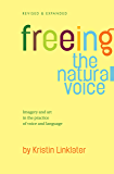 Freeing the Natural Voice: Imagery and Art in the Practice of Voice and Language (English Edition)