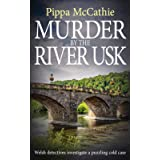 MURDER BY THE RIVER USK: Welsh detectives investigate a puzzling cold case