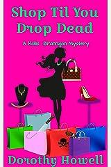 Shop Til You Drop Dead (A Hollis Brannigan Mystery) Kindle Edition