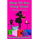 Shop Til You Drop Dead (A Hollis Brannigan Mystery)