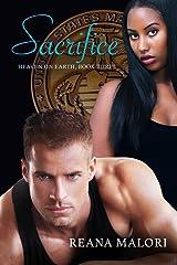 Sacrifice (Heaven on Earth Book 3) Kindle Edition