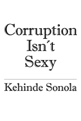 Corruption Isn't Sexy Kindle Edition