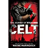 Celt: The Journey of Kyle Gibbs (A Kyle Gibbs Action Thriller - Book 1)