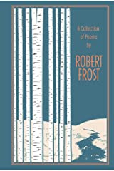 A Collection of Poems by Robert Frost (Leather-bound Classics) Kindle Edition