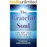 The Grateful Soul: The Art And Practice Of Gratitude (Expansion)