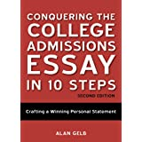 Conquering The College Admissions Essay In 10 Steps, SecondEdition