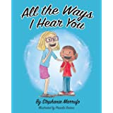 All the Ways I Hear You
