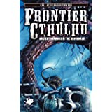 Frontier Cthulhu (Call of Cthulhu Fiction)