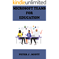 MICROSOFT TEAMS FOR EDUCATION : A Complete Guide And Steps O…