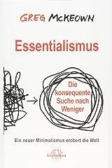 Essentialismus: Die konsequente Suche nach Weniger. Ein neuer Minimalismus erobert die Welt ペーパーバック