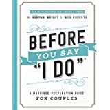 """Before You Say """"I Do"""" (R): A Marriage Preparation Guide for Couples"""