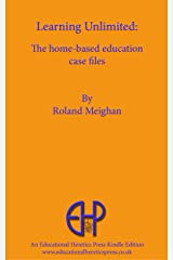 Learning Unlimited: The home-based education case files Kindle Edition