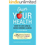 Own Your Health: How to Live Long and Avoid Chronic Illness