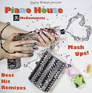 Gypsy Woman presents Best Hit Remixes Piano House 美メロマンティック Mash Ups!