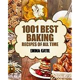 Baking: 1001 Best Baking Recipes of All Time (Baking Cookbooks, Baking Recipes, Baking Books, Baking Bible, Baking Basics, De