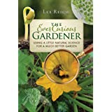 The Ever Curious Gardener: Using a Little Natural Science for a Much Better Garden