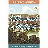 Learn German With Stories: Schlamassel in Stuttgart - 10 Short Stories For Beginners (Dino lernt Deutsch)