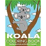 Koala Coloring Book: Koala Bear Coloring Book for Kids with Bonus Activity Pages
