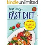 Time to try… the FAST DIET: Quick & easy calorie counted recipes & 5:2 beginners guide. Now 800 calories a day.