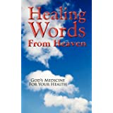 Healing Words from Heaven: God's Medicine for Your Health