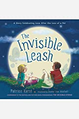 The Invisible Leash: A Story Celebrating Love After the Loss of a Pet Hardcover