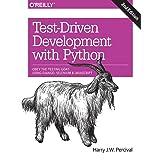 Test-Driven Development with Python 2e: Obey the Testing Goat: Using Django, Selenium, and JavaScript