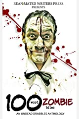 100 Word Zombie Bites: An Undead Drabbles Anthology ペーパーバック