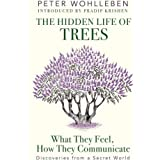 The Hidden Life of Trees: What They Feel, How They Communicate優iscoveries from a Secret World [Hardcover] [Jan 01, 2016] Pete