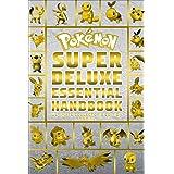 Pokemon Super Deluxe Essential Handbook Ultimate Collector's Edition: 2021 Book 1 (Pokemon Books)