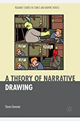 A Theory of Narrative Drawing (Palgrave Studies in Comics and Graphic Novels) (English Edition) Kindle版