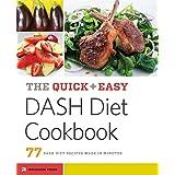 Quick Easy Dash Diet Cookbook: 77 Dash Diet Recipes Made in Minutes