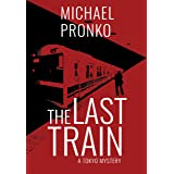 The Last Train (Detective Hiroshi Series Book 1)