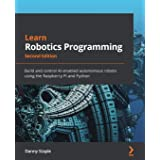 Learn Robotics Programming: Build and control AI-enabled autonomous robots using the Raspberry Pi and Python, 2nd Edition