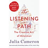 The Listening Path: The Creative Art of Attention (a 6-Week Artist's Way Program)