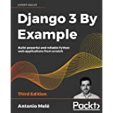 Django 3 By Example: Build powerful and reliable Python web applications from scratch, 3rd Edition