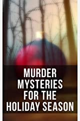 Murder Mysteries for the Holiday Season: The Flying Stars, A Christmas Capture, Markheim, The Wolves of Cernogratz, The Ghost's Touch… Kindle Edition