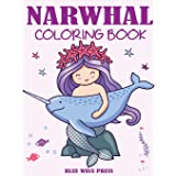 Narwhal Coloring Book: Cute Sea Unicorn Coloring Book for Kids
