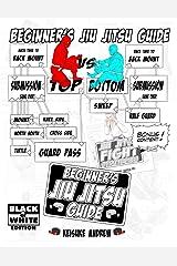 Beginners Jiu Jitsu Guide: Bonus Content: Black and White Edition Paperback