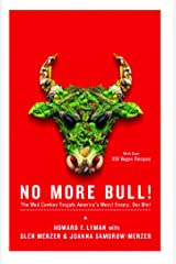 No More Bull!: The Mad Cowboy Targets America's Worst Enemy: Our Diet Kindle Edition