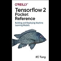 TensorFlow 2 Pocket Reference (English Edition)