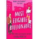 Most Eligible Billionaire: an enemies-to-lovers romantic comedy (Billionaires of Manhattan Book 1)