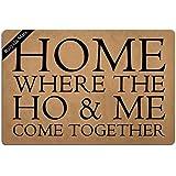 Ruiyida Home, Where The Ho & Me Come Together Entrance Floor Mat Funny Doormat Door Mat Decorative Indoor Outdoor Doormat Non