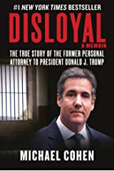 Disloyal: A Memoir: The True Story of the Former Personal Attorney to President Donald J. Trump Kindle Edition