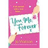 You, Me, Forever: The uplifting rom-com filled with hilarity and heart, from the smash-hit bestselling author